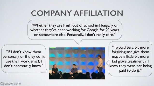 """COMPANY AFFILIATION """"Whether they are fresh out of school in Hungary or whether they've been working for Google for 20 yea..."""