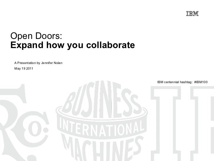 Open Doors:  Expand how you collaborate A Presentation by Jennifer Nolan  May 19 2011