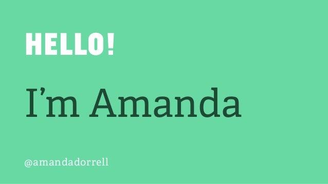 Hello! I'm Amanda @amandadorrell