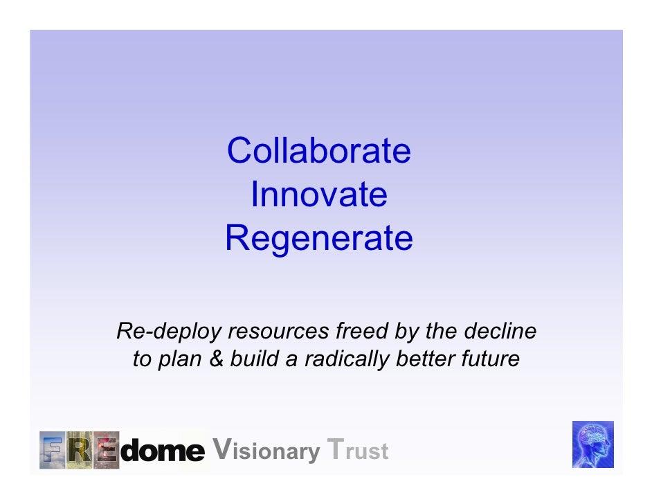 Collaborate  Innovate Regenerate   Visionary Trust