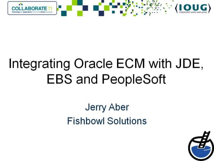 Collaborate  2011-Integrating Oracle ECM with Oracle Applications