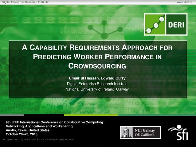 Digital Enterprise Research Institute  www.deri.ie  A CAPABILITY REQUIREMENTS APPROACH FOR PREDICTING WORKER PERFORMANCE I...