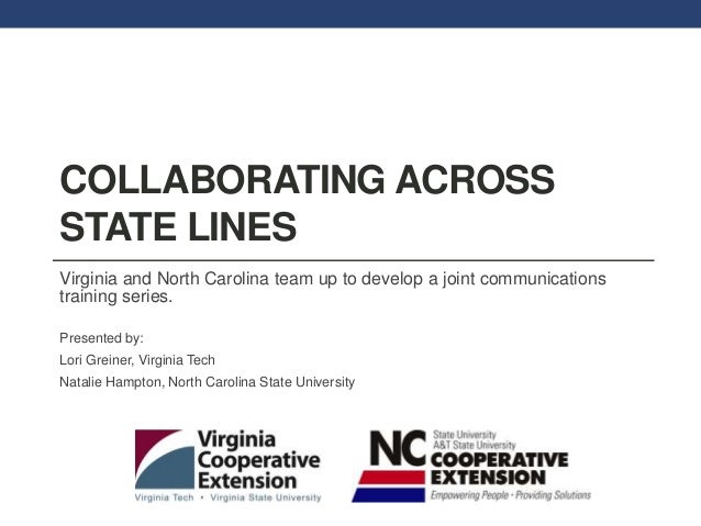 COLLABORATING ACROSS STATE LINES Virginia and North Carolina team up to develop a joint communications training series. Pr...