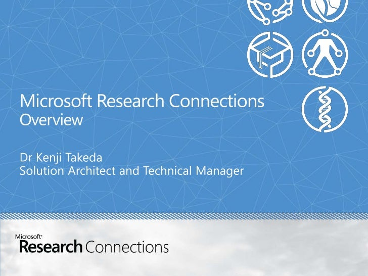 Microsoft Research ConnectionsOverview<br />Dr Kenji Takeda<br />Solution Architect and Technical Manager<br />