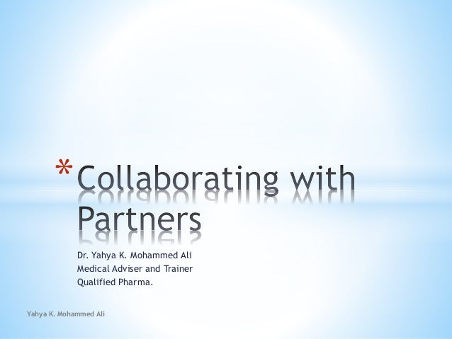 Dr. Yahya K. Mohammed Ali Medical Adviser and Trainer Qualified Pharma. * Yahya K. Mohammed Ali