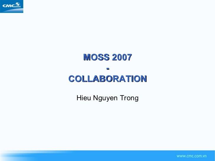 MOSS 2007 - COLLABORATION Hieu Nguyen Trong