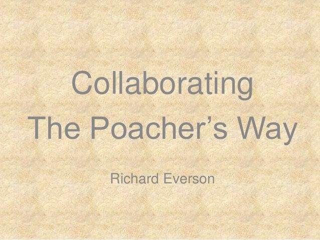 CollaboratingThe Poacher's Way     Richard Everson