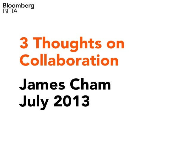 3 Thoughts on Collaboration James Cham July 2013