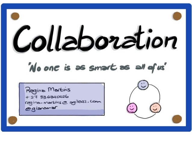 Collaboration - No one is as smart as all of us