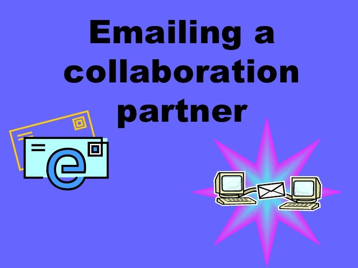 Emailing a collaboration partner