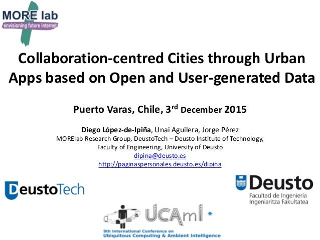 Collaboration-centred Cities through Urban Apps based on Open and User-generated Data Puerto Varas, Chile, 3rd December 20...