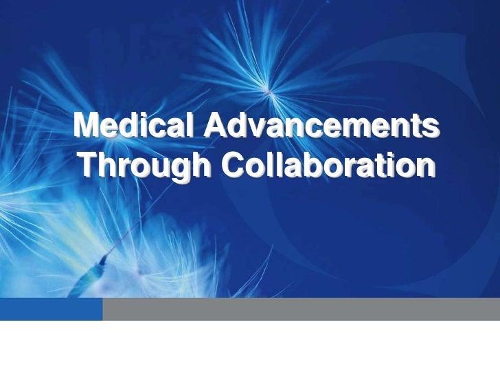 Medical Advancements Through Collaboration<br />