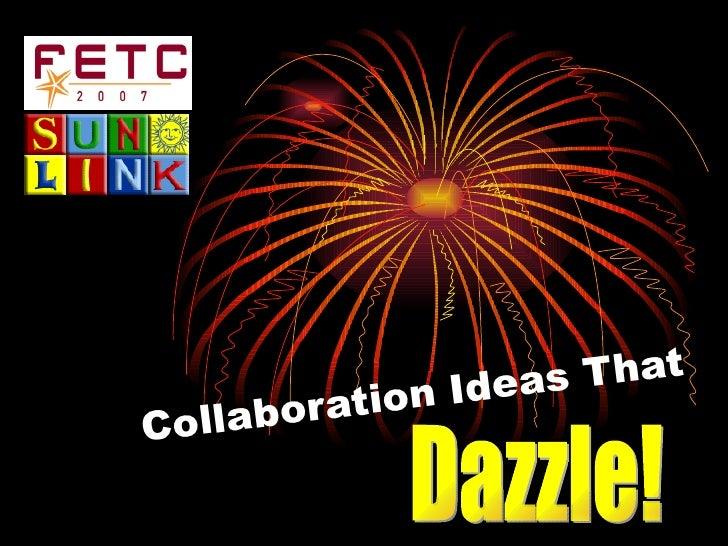 Collaboration Ideas That Dazzle!