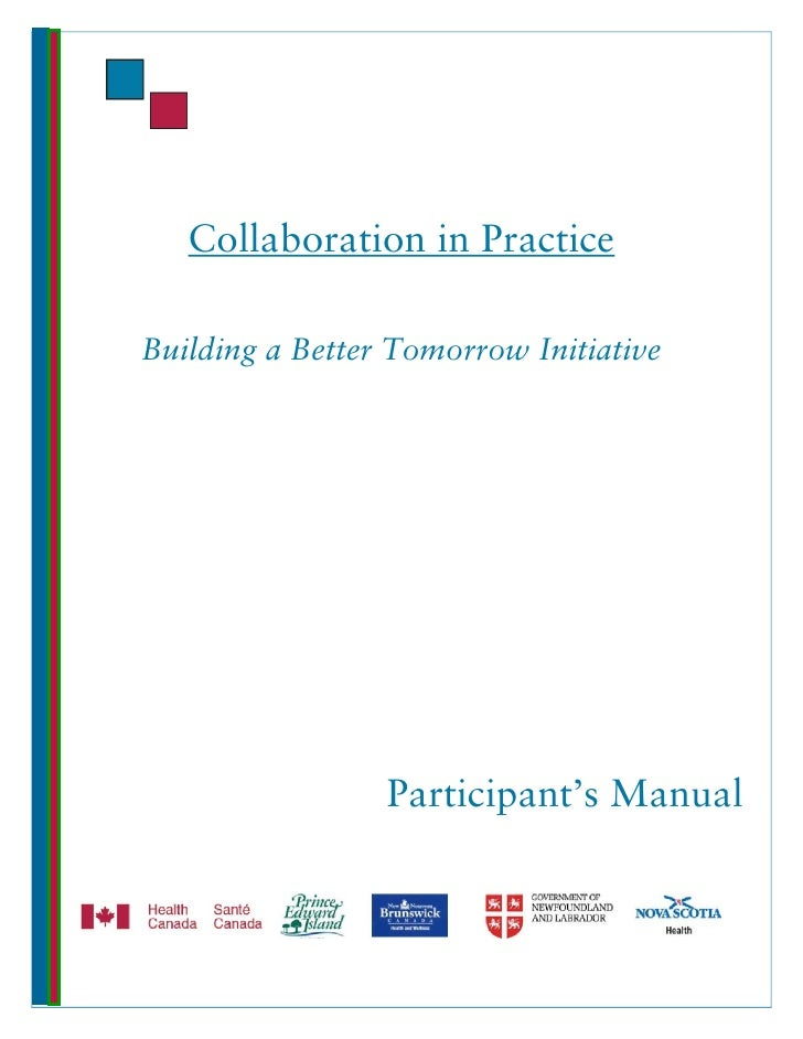 Collaboration in Practice  Building a Better Tomorrow Initiative                      Participant's Manual