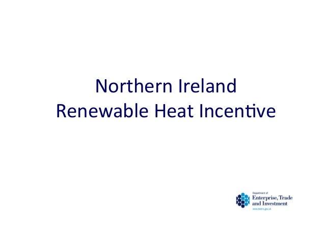 Northern Ireland  Renewable Heat Incen2ve