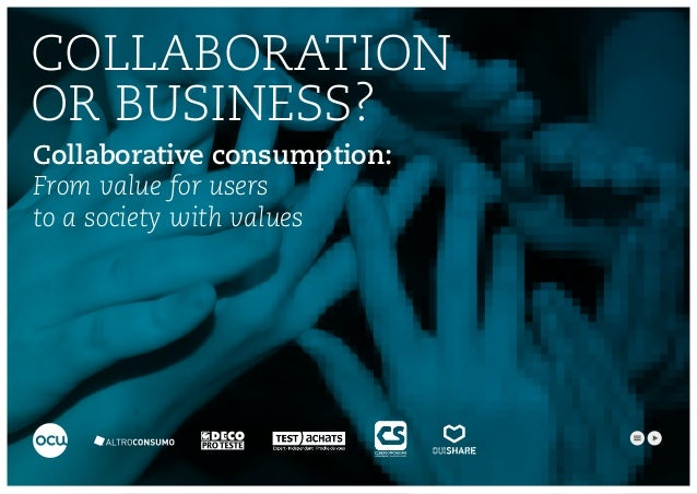 Collaborative consumption: From value for users to a society with values COLLABORATION OR BUSINESS?