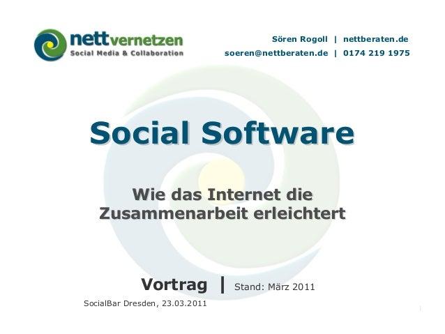 Sören Rogoll | nettberaten.de soeren@nettberaten.de | 0174 219 1975  Social Software Wie das Internet die Zusammenarbeit e...