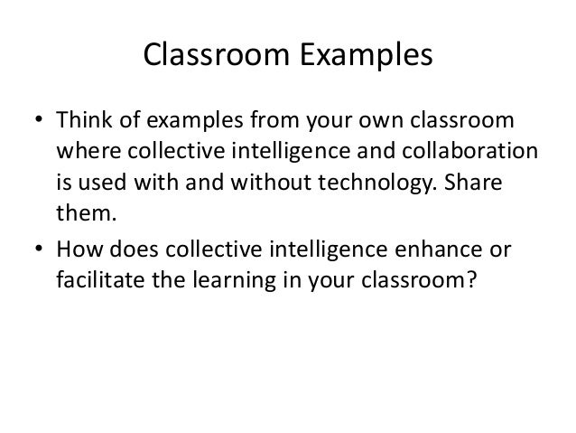 Collaborative Classroom Examples ~ Collaboration and collective intelligence