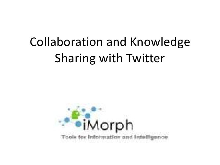 Collaboration and Knowledge Sharing with Twitter<br />
