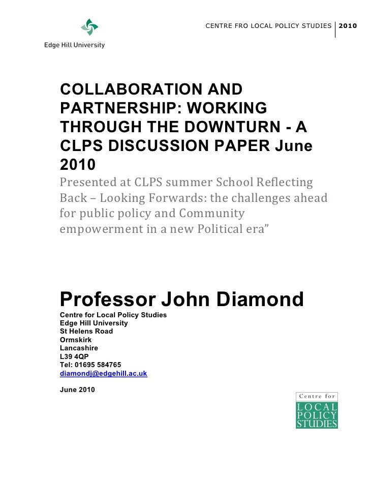 CENTRE FRO LOCAL POLICY STUDIES   2010     	    COLLABORATION AND PARTNERSHIP: WORKING THROUGH THE DOWNTURN - A CLPS DISCU...