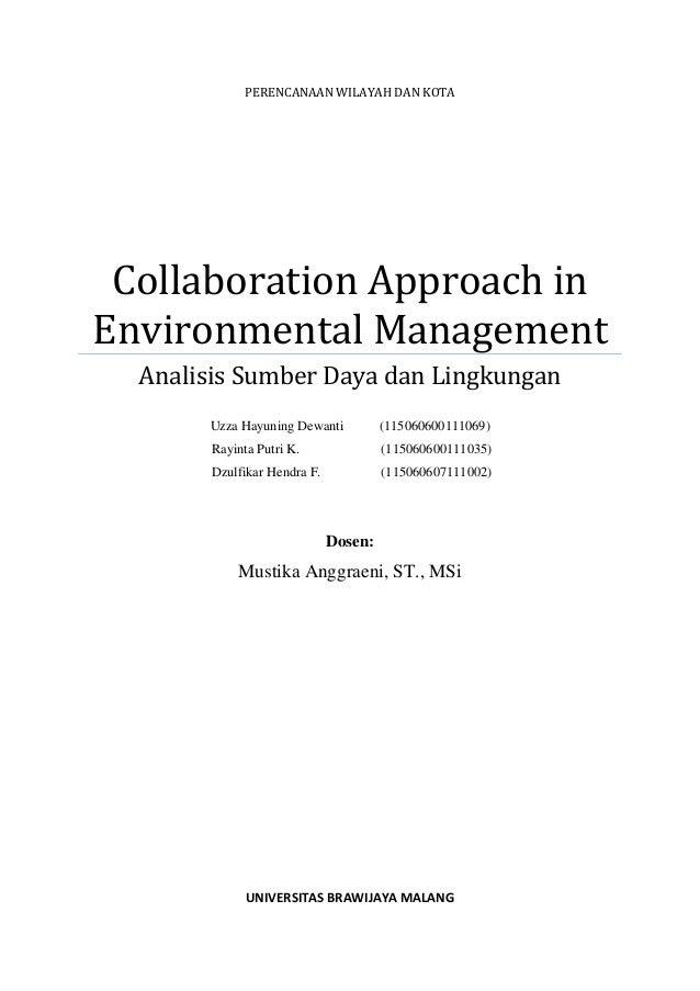 PERENCANAAN WILAYAH DAN KOTA Collaboration Approach inEnvironmental Management  Analisis Sumber Daya dan Lingkungan       ...