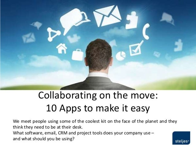 Collaborating on the move:             10 Apps to make it easyWe meet people using some of the coolest kit on the face of ...
