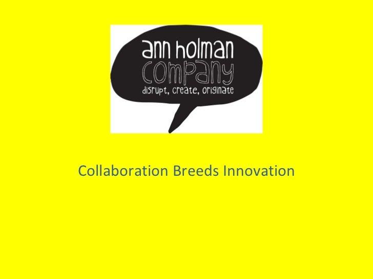 Collaboration Breeds Innovation