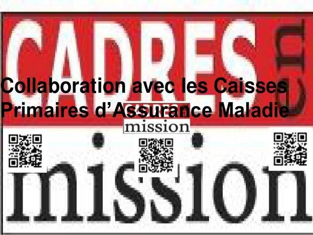 Collaboration avec les CaissesPrimaires d'Assurance Maladie