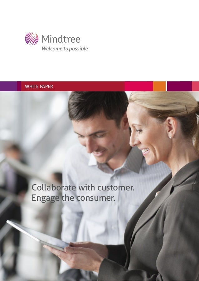 WHITE PAPER  Collaborate with customer.  Engage the consumer.