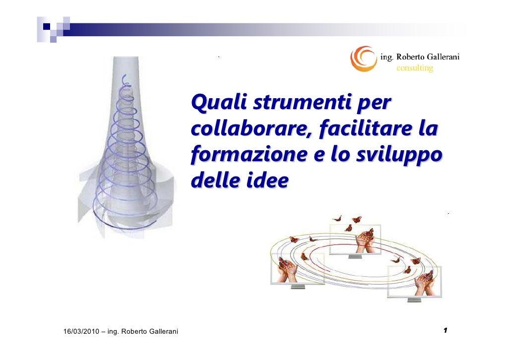 Quali strumenti per                                       collaborare, facilitare la                                      ...