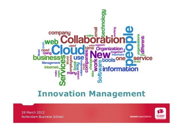 Innovation Management 28 March 2013 Rotterdam Business School