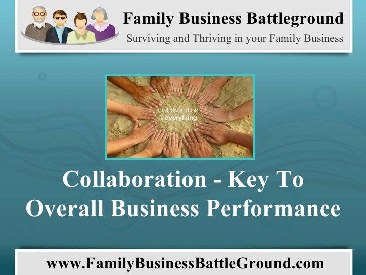 Family Business Battleground Surviving and Thriving in your Family Business www.FamilyBusinessBattleGround.com   Collabora...