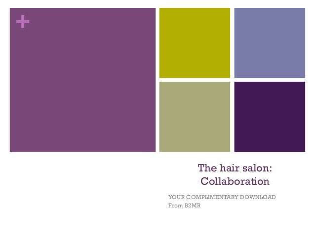 +           The hair salon:           Collaboration    YOUR COMPLIMENTARY DOWNLOAD    From B2MR