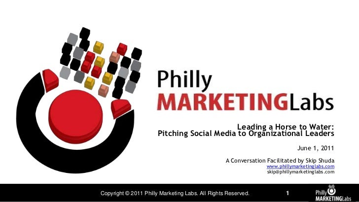Leading a Horse to Water: Pitching Social Media to Organizational Leaders<br />June 1, 2011<br />A Conversation Facilitate...