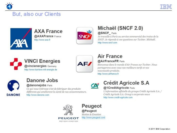 But, also our Clients                        © 2011 IBM Corporation
