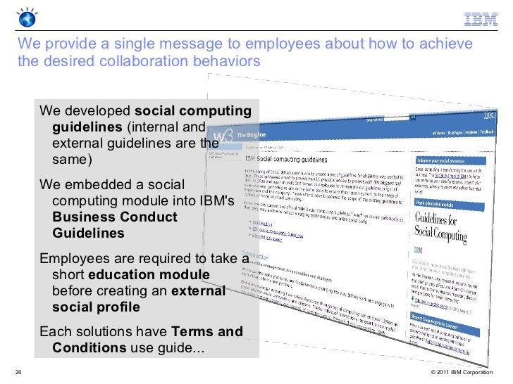 We provide a single message to employees about how to achievethe desired collaboration behaviors     We developed social c...