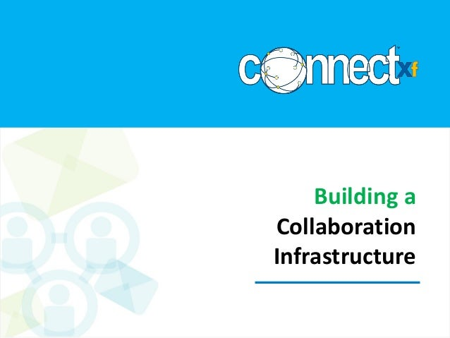 Building a Collaboration Infrastructure