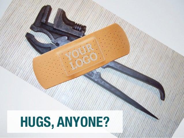 HUGS, ANYONE?
