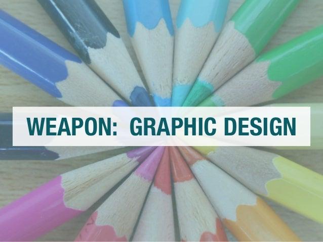 WEAPON: GRAPHIC DESIGN