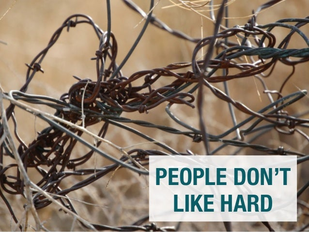 PEOPLE DON'T  LIKE HARD