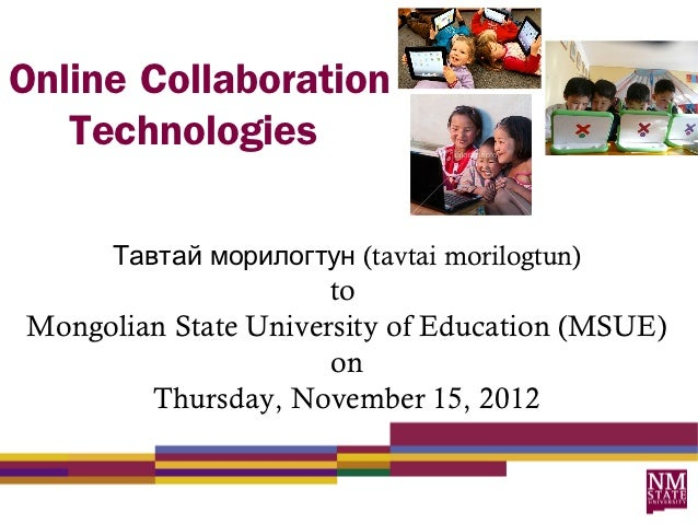 Online Collaboration   Technologies      Тавтай морилогтун (tavtai morilogtun)                      toMongolian State Univ...