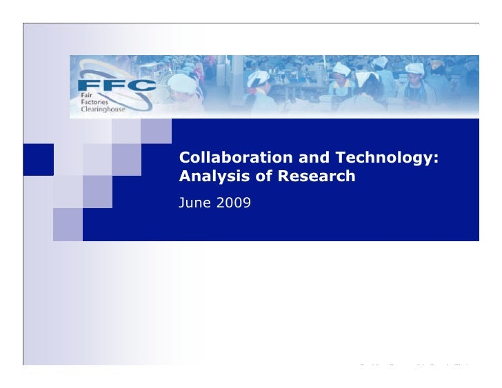 Collaboration and Technology: Analysis of Research June 2009                         Enabling Responsible Supply Chains