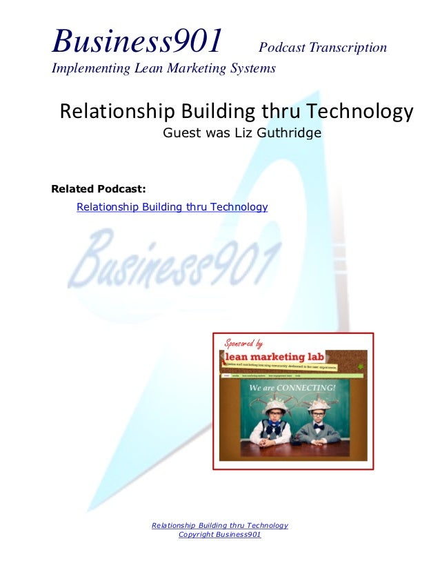 Business901                      Podcast TranscriptionImplementing Lean Marketing Systems Relationship Building thru Techn...