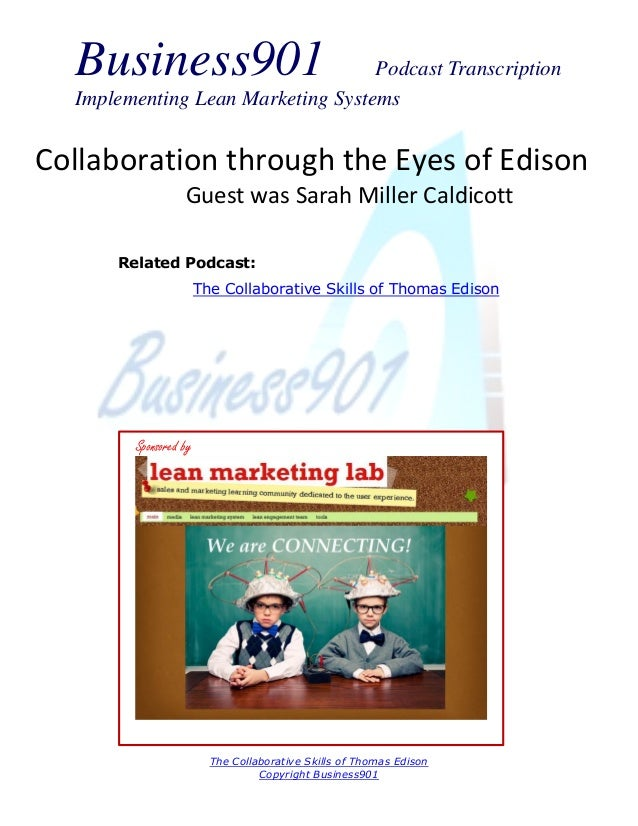 Business901  Podcast Transcription Implementing Lean Marketing Systems  Collaboration through the Eyes of Edison Guest was...