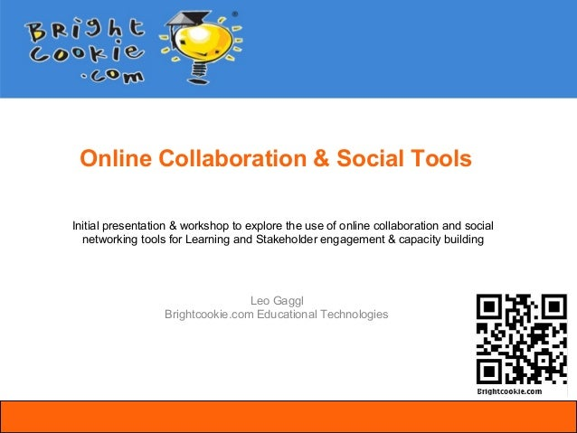 Online Collaboration & Social ToolsInitial presentation & workshop to explore the use of online collaboration and social  ...