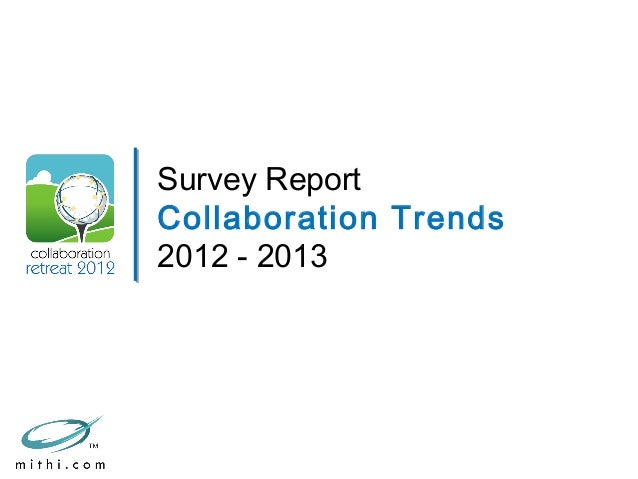 Survey ReportCollaboration Trends2012 - 2013