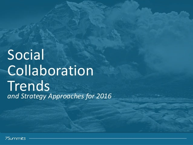 ‹#›Confidential Social	    Collaboration	    Trends	   and	   Strategy	   Approaches	   for	   2016