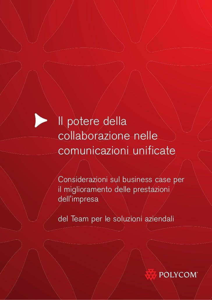 Il potere dellacollaborazione nellecomunicazioni unificateConsiderazioni sul business case peril miglioramento delle prest...