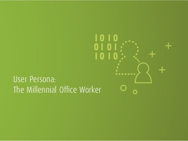 User Persona: The Millennial Office Worker