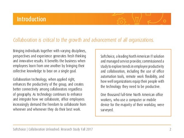 Softchoice | Collaboration Unleashed: Research Study Fall 2017 2 Introduction Bringing individuals together with varying d...